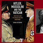 Who Knows? The Truth About Pope Pius XI and His Much-Maligned Successor.